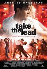 Take the Lead - Tančím, abych žil (2006)