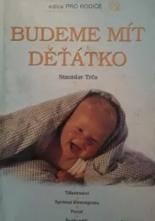 Kniha budeme mít děťátko,