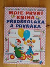 Moje první kniha předškoláka a prvňáka,