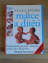 Velká kniha o matce a dítěti...,