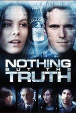 Nothing But the Truth - Nic než pravda (2008)