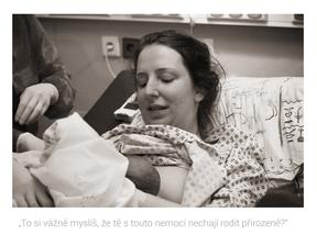 ale ano, nechali :-) Moje nemoc se jmenuje Myastenia Gravis se svolením mé skvělé gynekoložky jsem zvládla přirozený porod na FNO v Ostravě i přes atypické zadní postavení (o kterém jsem se dověděla až po porodu)